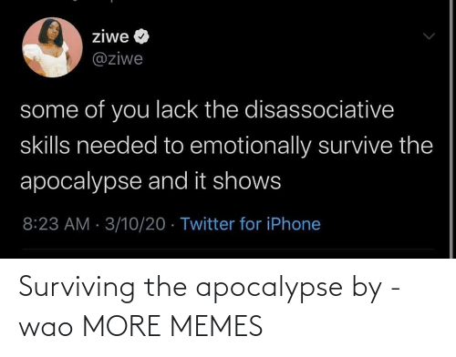 surviving: Surviving the apocalypse by -wao MORE MEMES