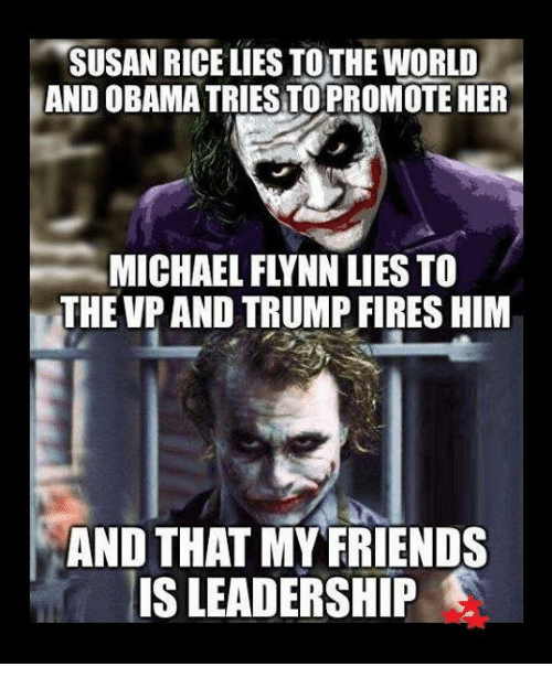 Friends, Memes, and Obama: SUSAN RICELIES TO THE WORLD  AND OBAMA TRIESTO PROMOTE HER  THE VP AND TRUMP FIRES HIM  AND THAT MY FRIENDS  IS LEADERSHIP