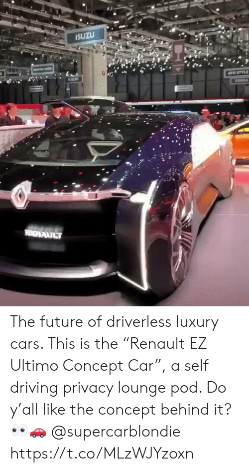 """ultimo: SUZU The future of driverless luxury cars.  This is the """"Renault EZ Ultimo Concept Car"""", a self driving privacy lounge pod.  Do y'all like the concept behind it? 👀🚗 @supercarblondie https://t.co/MLzWJYzoxn"""