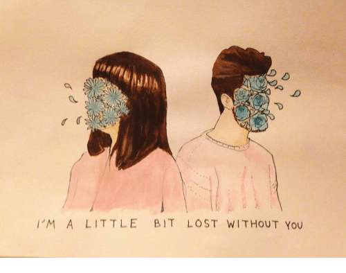 lost without you: sve  IM A LITTLE BIT LOST WITHOUT YoU