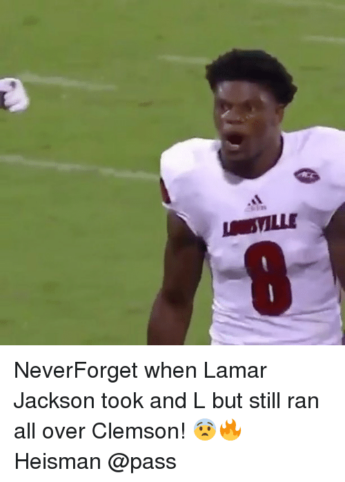 Memes, 🤖, and Clemson: SVILLE NeverForget when Lamar Jackson took and L but still ran all over Clemson! 😨🔥 Heisman @pass