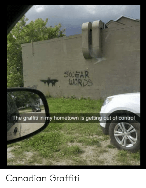 Canadian Graffiti: SWEAR  The graffiti in my hometown is getting out of control Canadian Graffiti