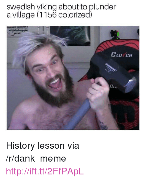 """Dank, Meme, and History: swedish viking about to plunder  a village (1156 colorized)  CLUTCH <p>History lesson via /r/dank_meme <a href=""""http://ift.tt/2FfPApL"""">http://ift.tt/2FfPApL</a></p>"""