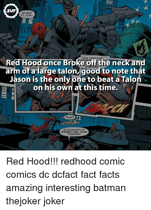 Talos: SWF  WE NEED  TO,,,unnh.  THESE THINGS ARE  ce  neck and  off t  arm OGET  arge talon, good to note that  of Jason is the only Dne to beat a Talo  on his own at this time.  Agggh!  WHAA  WE KNOW HOW TO  DISABLE THEM. WORK  TOGETHER! Red Hood!!! redhood comic comics dc dcfact fact facts amazing interesting batman thejoker joker