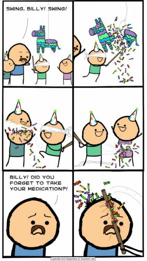 Cyanide And Happiness Explosm Net: SWING, BILLY! SWING!  BILLY! DID YOU  FORGET TO TAKE  YOUR MEDICATION?!  Cyanide and Happiness  Explosm.net