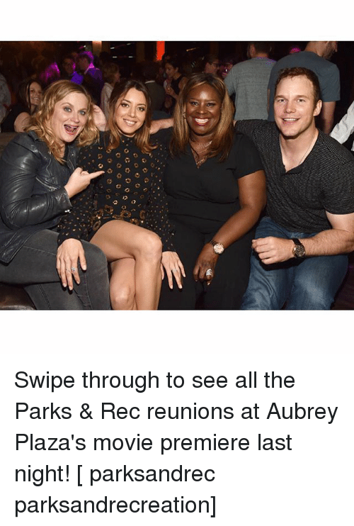 Memes, Movie, and All The: Swipe through to see all the Parks & Rec reunions at Aubrey Plaza's movie premiere last night! [ parksandrec parksandrecreation]