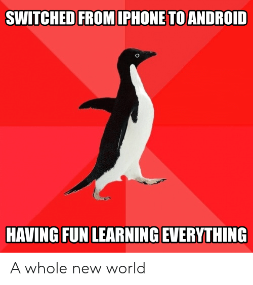 having fun: SWITCHED FROMIPHONE TO ANDROID  HAVING FUN LEARNING EVERYTHING A whole new world