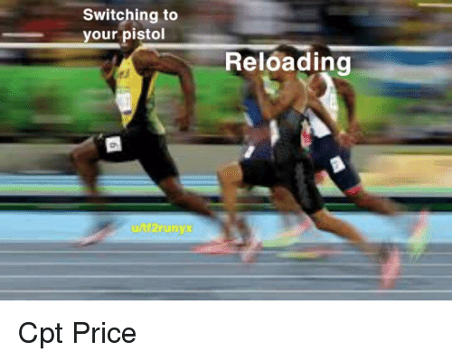 pistol: Switching to  your pistol  Reloading Cpt Price