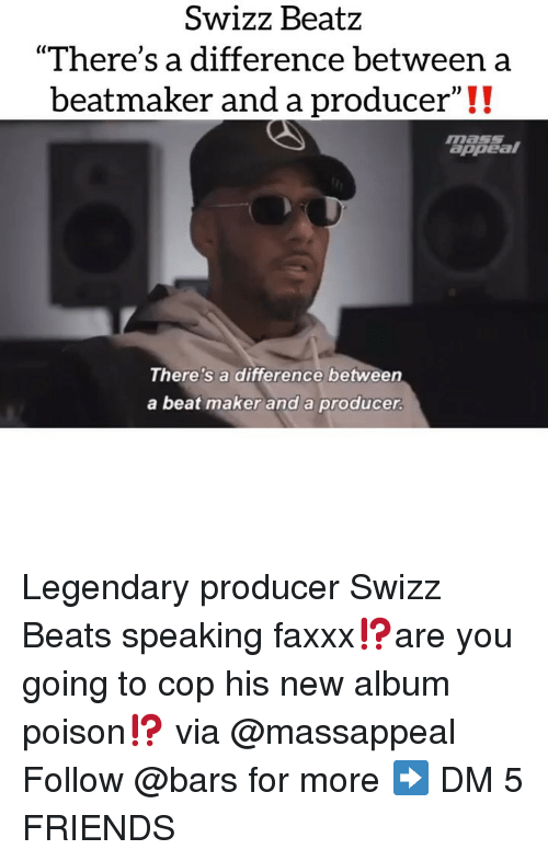 """New Album: SwizZ BeatZ  """"There's a difference between a  beatmaker and a producer""""!!  masSS  appeal  There's a difference between  a beat maker and a producer Legendary producer Swizz Beats speaking faxxx⁉️are you going to cop his new album poison⁉️ via @massappeal Follow @bars for more ➡️ DM 5 FRIENDS"""