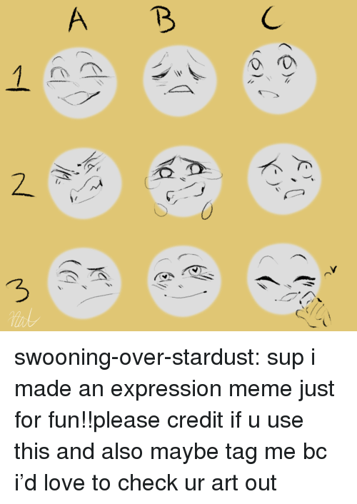 swooning: swooning-over-stardust:  sup i made an expression meme just for fun!!please credit if u use this and also maybe tag me bc i'd love to check ur art out