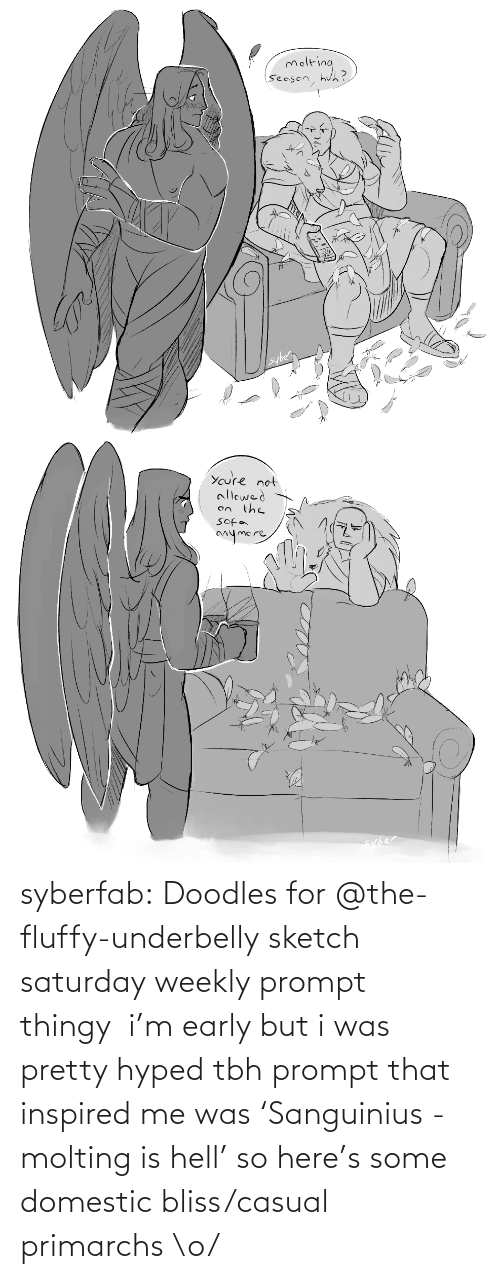 tbh: syberfab:  Doodles for @the-fluffy-underbelly​ sketch saturday weekly prompt thingy  i'm early but i was pretty hyped tbh prompt that inspired me was 'Sanguinius - molting is hell' so here's some domestic bliss/casual primarchs \o/