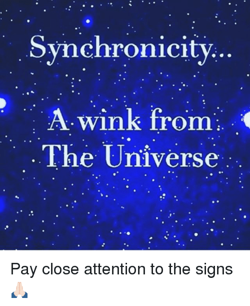 winking: Synchronicity  A wink from  The Universe  9e Pay close attention to the signs 🙏🏻
