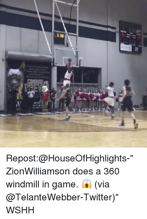 "windmills: t 6:38 Repost:@HouseOfHighlights-"" ZionWilliamson does a 360 windmill in game. 😱 (via @TelanteWebber-Twitter)"" WSHH"