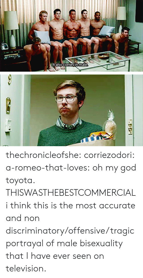 Bisexuality: t alsocomesinmale thechronicleofshe:  corriezodori:  a-romeo-that-loves:  oh my god toyota.  THISWASTHEBESTCOMMERCIAL  i think this is the most accurate and non discriminatory/offensive/tragic portrayal of male bisexuality that I have ever seen on television.