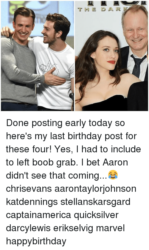 quicksilver: T E D A R Done posting early today so here's my last birthday post for these four! Yes, I had to include to left boob grab. I bet Aaron didn't see that coming...😂 chrisevans aarontaylorjohnson katdennings stellanskarsgard captainamerica quicksilver darcylewis erikselvig marvel happybirthday