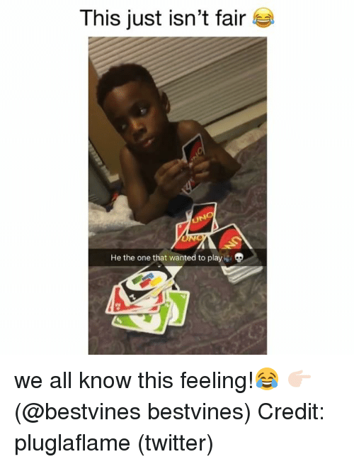 Memes, Twitter, and 🤖: T his just isn't fair  He the one that wanted to play we all know this feeling!😂 👉🏻(@bestvines bestvines) Credit: pluglaflame (twitter)