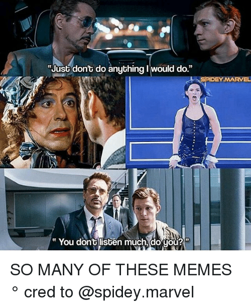 """Memes, Marvel, and 🤖: t Just don't do anything I would do.""""  SPIDEY MARVEL  You dont listen much, do you? SO MANY OF THESE MEMES ° 《cred to @spidey.marvel 》"""