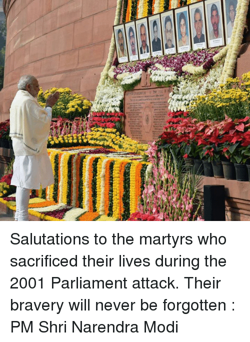 Memes, Narendra Modi, and 🤖: t Salutations to the martyrs who sacrificed their lives during the 2001 Parliament attack. Their bravery will never be forgotten : PM Shri Narendra Modi