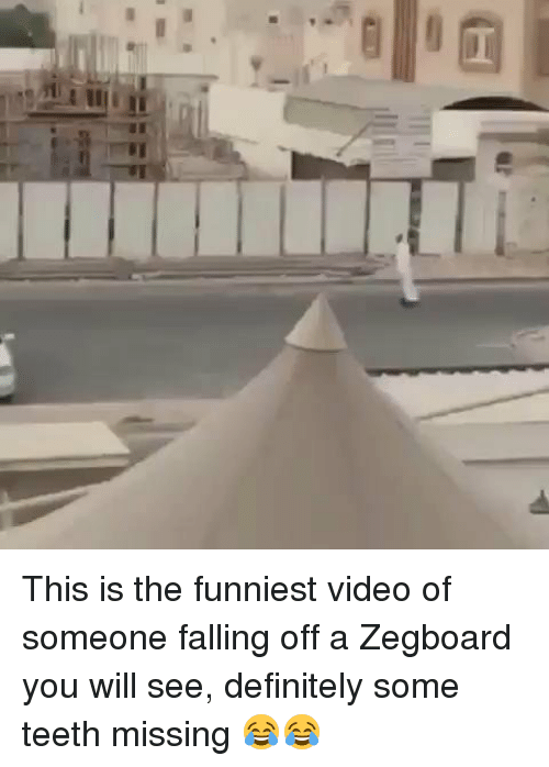Memes, 🤖, and Teeth: T This is the funniest video of someone falling off a Zegboard you will see, definitely some teeth missing 😂😂