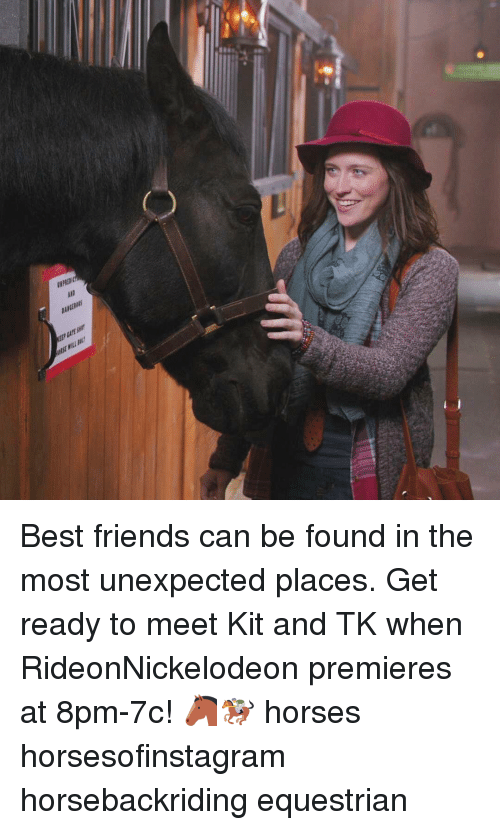 Memes, 🤖, and Srv: T13M  ars un  SME23m  srv  owill Best friends can be found in the most unexpected places. Get ready to meet Kit and TK when RideonNickelodeon premieres at 8pm-7c! 🐴🏇 horses horsesofinstagram horsebackriding equestrian
