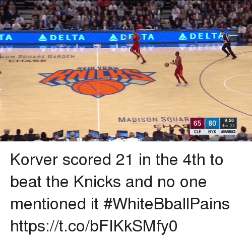 Korver: TA  ADELTA  A DELT  SON SOUARE GARDEN  MADISON S65 80 45. 30  9:50 Korver scored 21 in the 4th to beat the Knicks and no one mentioned it #WhiteBballPains https://t.co/bFIKkSMfy0