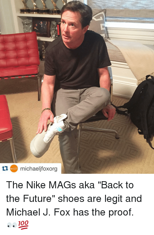 "Michael J. Fox: ta michaeljfoxorg The Nike MAGs aka ""Back to the Future"" shoes are legit and Michael J. Fox has the proof. 👀💯"
