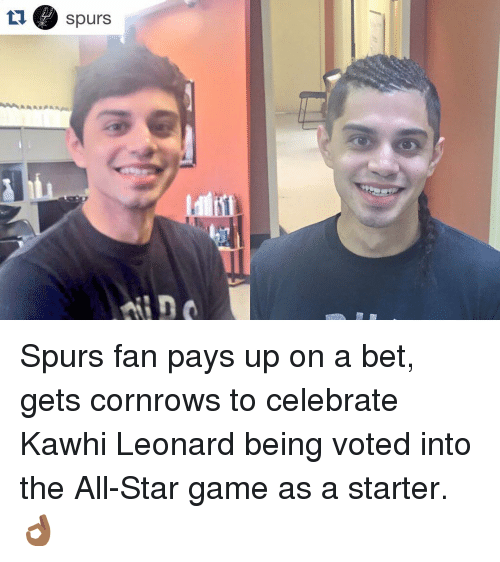 All Star, Sports, and Ups: ta Spurs Spurs fan pays up on a bet, gets cornrows to celebrate Kawhi Leonard being voted into the All-Star game as a starter. 👌🏾