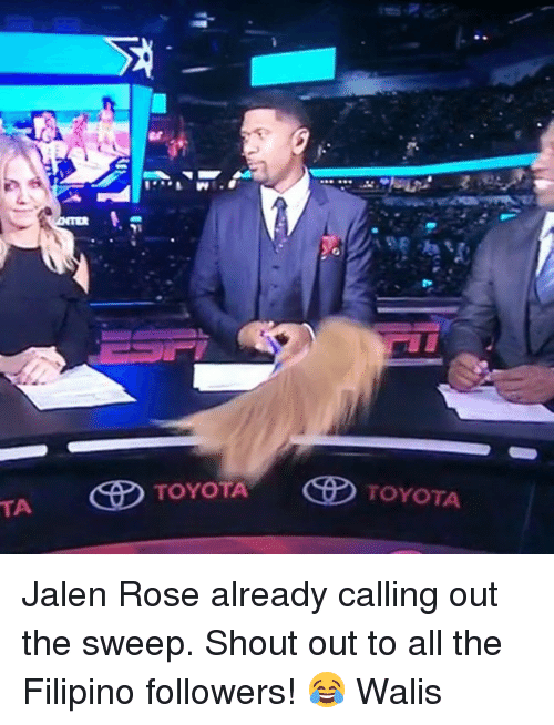 Basketball, Golden State Warriors, and Jalen Rose: TA TOYOTA  TOYOTA Jalen Rose already calling out the sweep. Shout out to all the Filipino followers! 😂 Walis