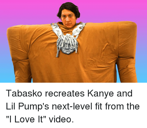 "Kanye, Love, and Video: Tabasko recreates Kanye and Lil Pump's next-level fit from the ""I Love It"" video."