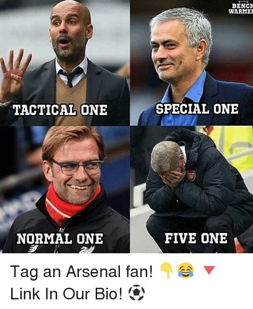 special one: TACTICAL ONE  NORMAL ONE  BENCH  WARMER  SPECIAL ONE  FIVE ONE Tag an Arsenal fan! 👇😂 🔻Link In Our Bio! ⚽️