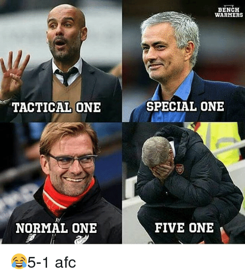 special one: TACTICAL ONE  NORMAL ONE  BENCH  WARMERS  SPECIAL ONE  FIVE ONE 😂5-1 afc