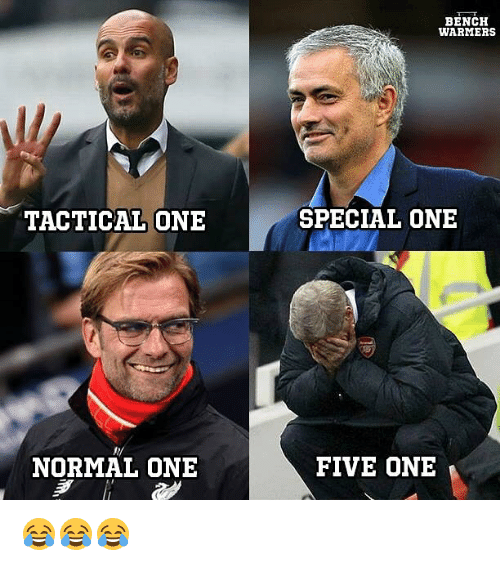special one: TACTICAL ONE  NORMAL ONE  BENCH  WARMERS  SPECIAL ONE  FIVE ONE 😂😂😂