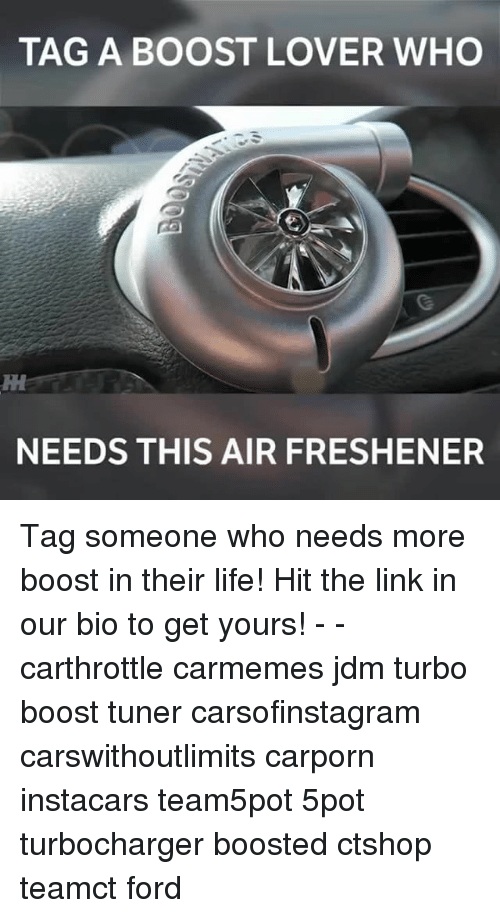 Fords: TAG A BOOST LOVER WHO  NEEDS THIS AIR FRESHENER Tag someone who needs more boost in their life! Hit the link in our bio to get yours! - - carthrottle carmemes jdm turbo boost tuner carsofinstagram carswithoutlimits carporn instacars team5pot 5pot turbocharger boosted ctshop teamct ford