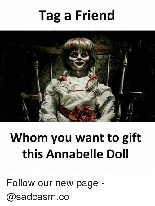 annabelle: Tag a Friend  .A  Whom you want to gift  this Annabelle Doll Follow our new page - @sadcasm.co