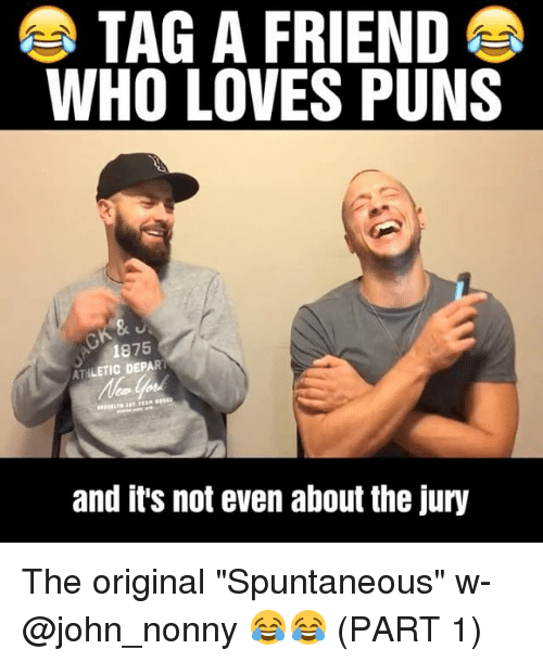 "departed: TAG A FRIEND  WHO LOVES PUNS  1875  ATHLETIC DEPART  and it's not even about the jury The original ""Spuntaneous"" w- @john_nonny 😂😂 (PART 1)"