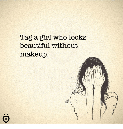 Beautiful, Makeup, and Girl: Tag a girl who looks  beautiful without  makeup.  13 t