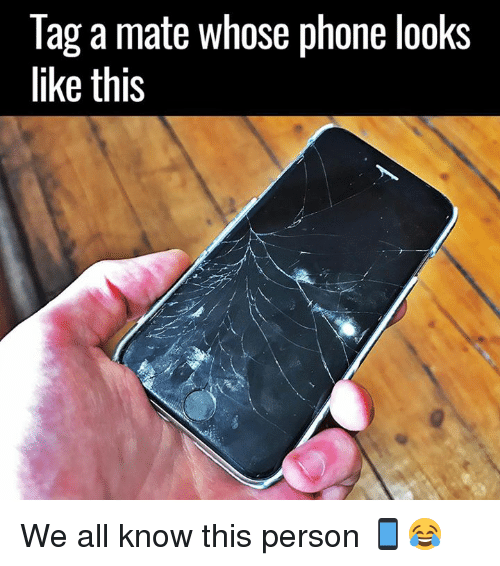 Dank, Phone, and 🤖: Tag a mate whose phone looks  like this We all know this person 📱😂