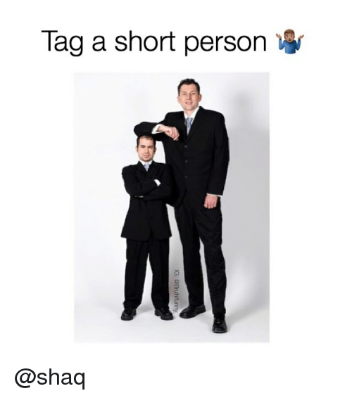 Memes, Shaq, and 🤖: Tag a short person @shaq