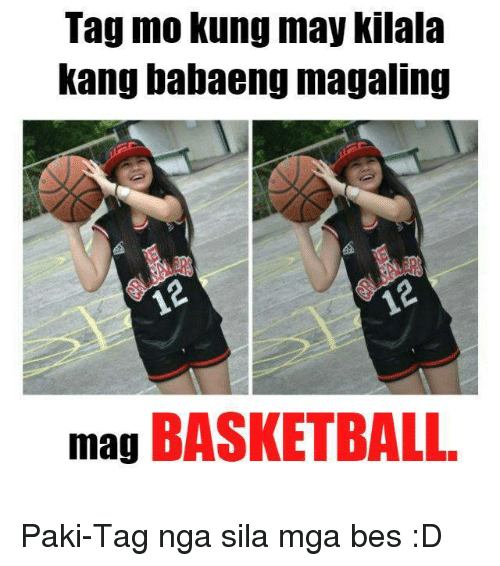Basketball, Tagged, and Filipino (Language): Tag mo kung may kilala  Kang babaeng magaling  mag BASKETBALL Paki-Tag nga sila mga bes :D