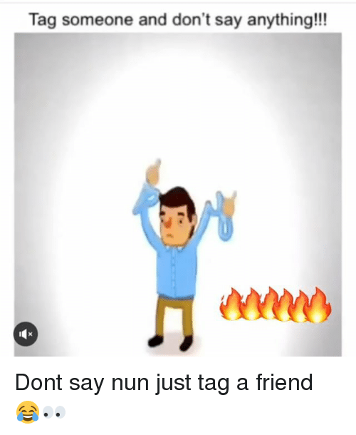 Funny, Tag Someone, and Say Anything...: Tag someone and don't say anything!!! Dont say nun just tag a friend 😂👀