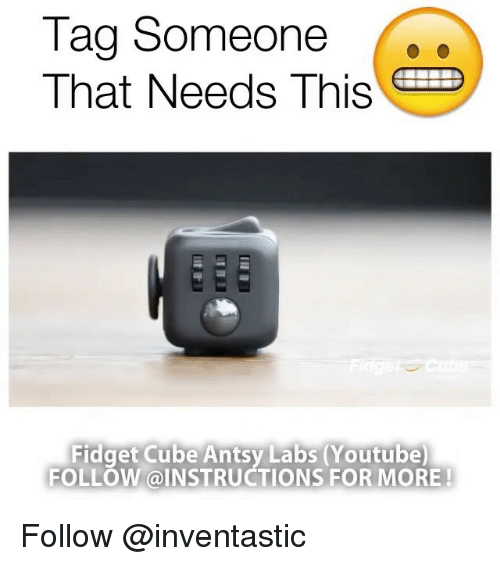Follow Instructions: Tag Someone  That Needs This  Fidget Cube Antsy Labs (Youtube  FOLLOW @INSTRUCTIONS FOR MORE! Follow @inventastic