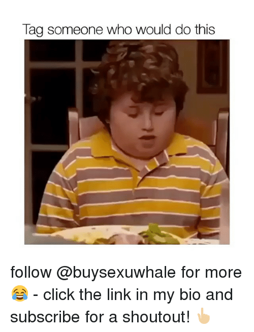 Click, Girl, and Link: Tag someone who would do this follow @buysexuwhale for more 😂 - click the link in my bio and subscribe for a shoutout! 👆🏼