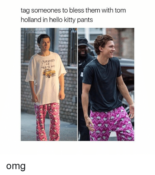 tom hollander: tag someones to bless them with tom  holland in hello kitty pants  URVIVED omg