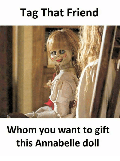 annabelle: Tag That Friend  Whom you want to gift  this Annabelle doll