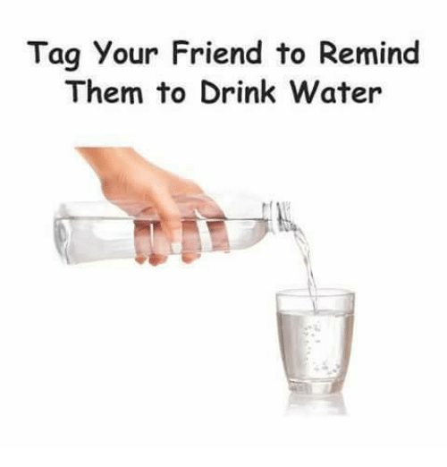Remindes: Tag Your Friend to Remind  Them to Drink Water