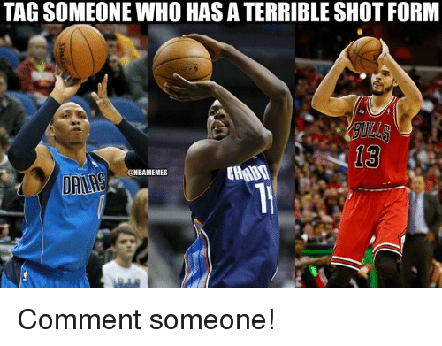 Nba: TAGSOMEONE WHO HASATERRIBLE SHOT FORM  UNBAMEMES Comment someone!