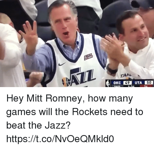Sports, Mitt Romney, and Games: TAHL  AZZ  OKC  49  50 Hey Mitt Romney, how many games will the Rockets need to beat the Jazz? https://t.co/NvOeQMkld0