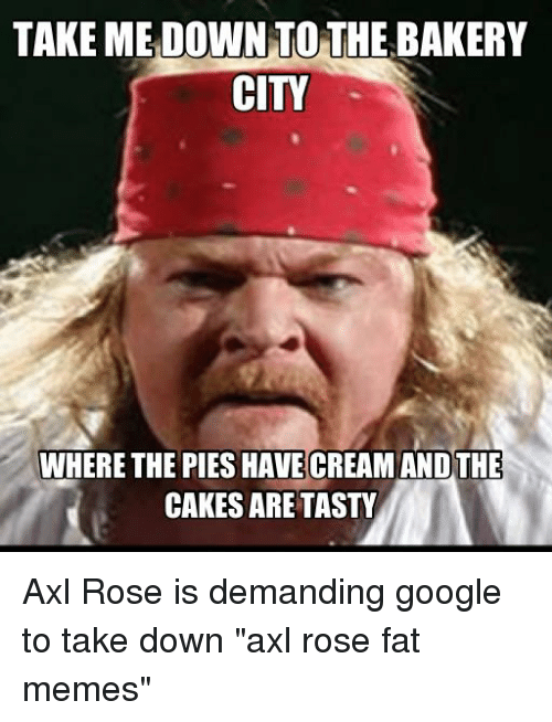 Google meme and memes take me down to the bakery city where the