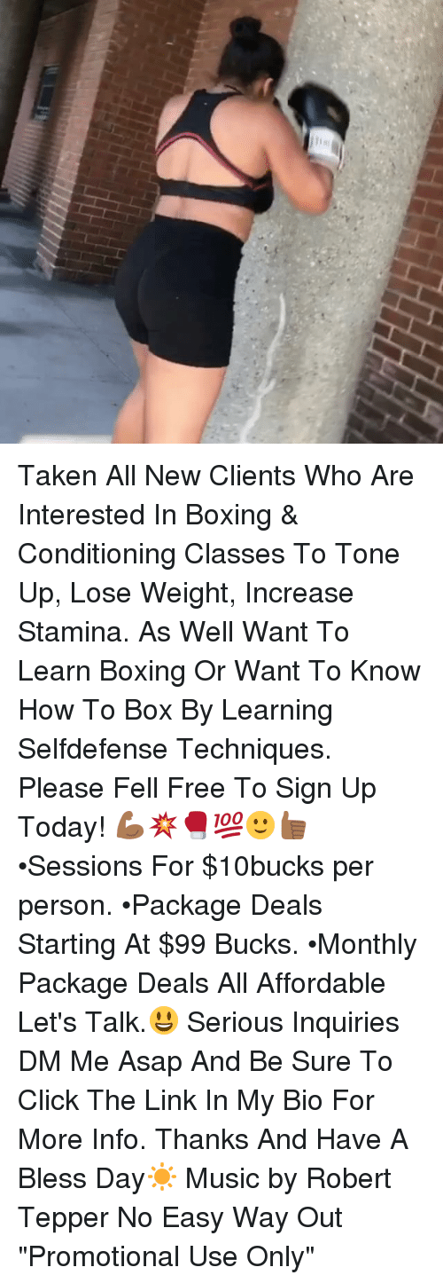 """Having A Blessed Day: Taken All New Clients Who Are Interested In Boxing & Conditioning Classes To Tone Up, Lose Weight, Increase Stamina. As Well Want To Learn Boxing Or Want To Know How To Box By Learning Selfdefense Techniques. Please Fell Free To Sign Up Today! 💪🏾💥🥊💯🙂👍🏾 •Sessions For $10bucks per person. •Package Deals Starting At $99 Bucks. •Monthly Package Deals All Affordable Let's Talk.😃 Serious Inquiries DM Me Asap And Be Sure To Click The Link In My Bio For More Info. Thanks And Have A Bless Day☀️ Music by Robert Tepper No Easy Way Out """"Promotional Use Only"""""""