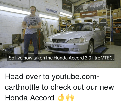 Honda Accord: TAKEN  IN THE  So I've now taken the Honda Accord 2.0 litre VTEC, Head over to youtube.com-carthrottle to check out our new Honda Accord 👌🙌